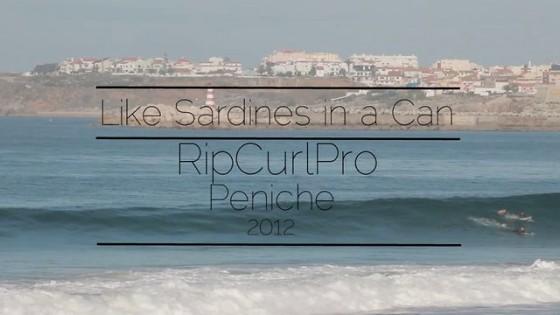 Like Sardines in a Can | RipCurl Pro Peniche 2012